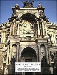 Gottfried Semper: Architect of the Nineteenth Century