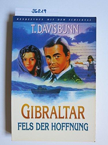 Rendezvous mit dem Schicksal Bd. 2: Gibraltar - Fels der Hoffnung