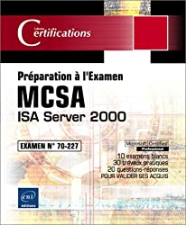 ISA Server 2000 : Examen N° 70-227