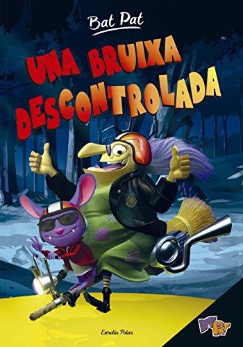 Bat Pat. Una bruixa descontrolada (Catalan Edition) por Roberto Pavanello