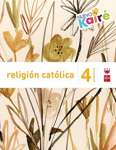 Religión católica 4º Primaria: Nuevo Kairé por Juan;Gómez-Escalonilla, Juanjo;Villar, Antonio;Sánchez-Cifuentes Martos, Milagros;Carmona Cabeza, Cristina Yzuel Sanz
