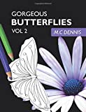 Gorgeous Butterflies: An Adult Coloring Book with Beautiful Butterfly Designs and Stress Relieving Patterns Vol 2