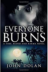 Everyone Burns (Time, Blood and Karma) Paperback