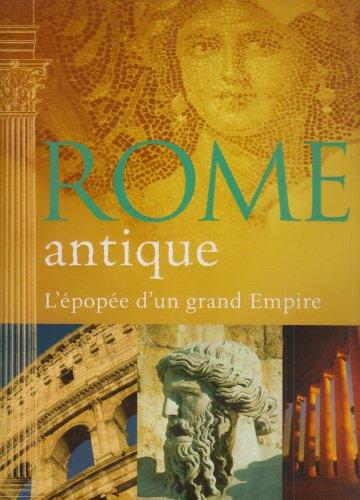 Rome antique : L'épopée d'un grand empire
