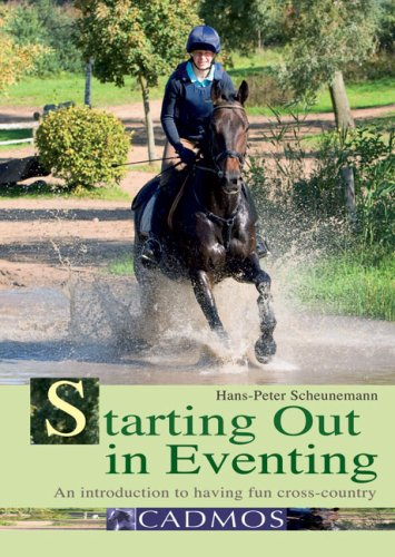 Starting out in Eventing: an Introduction: An Introduction to Having Fun Cross-country por Hans-Peter Scheunemann