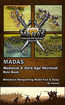 MADAS medieval and dark age skirmish rule book: Rule book by [Tamzon]