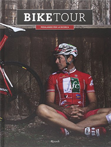 Bike tour. Pedalando per la ricerca. Ediz. illustrata