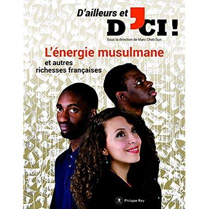 D'ailleurs et d'ici - numéro 2 L'énergie musulmane et autres richesses françaises (02)