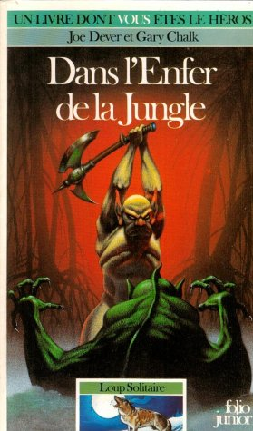 Loup Solitaire Tome 8 : Dans l'Enfer de la jungle par Joe Dever