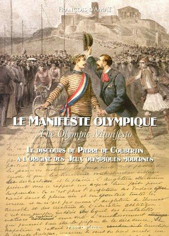 Le Manifeste olympique : Le discours de Pierre de Coubertin à l'origine des Jeux Olympiques modernes, édition français-anglais