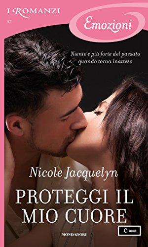 Proteggi il mio cuore (I Romanzi Emozioni) di [Jacquelyn, Nicole]