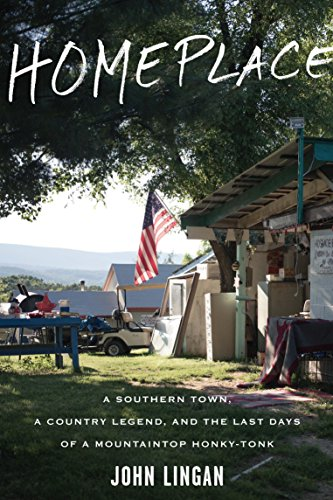 Homeplace: A Southern Town, a Country Legend, and the Last Days of a Mountaintop Honky-Tonk (English Edition)