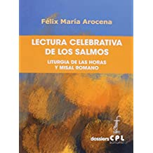 Lectura celebrativa de los salmos: Liturgia de las Horas y Misal Romano (DOSSIERS CPL)