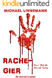 Rachegier: Kriminalroman