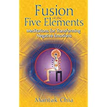 Fusion of the Five Elements: Meditations for Transforming Negative Emotions (English Edition)