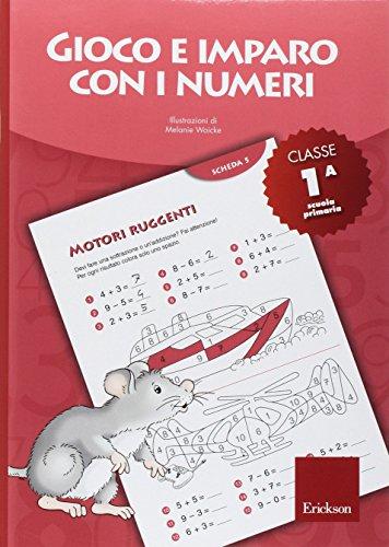 Gioco e imparo con i numeri. quaderno. per la 1ª classe elementare