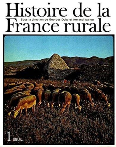 Histoire de la France rurale, tome 1 : La Formation des campagnes françaises des origines au XIVe siècle