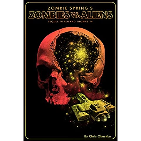 Zombies Vs. Aliens: 4th in the Zombie Spring Series (English Edition)