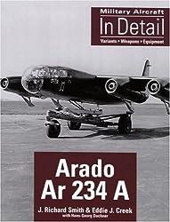 Arado Ar 234 A (Military Aircraft in Detail) by Richard Smith (2006-05-19)