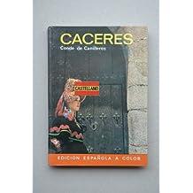 Cáceres / Miguel Muñoz de San Pedro, Conde de Canilleros ; fotografías Nistal... [et al.]