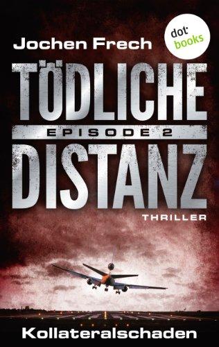 Buchseite und Rezensionen zu 'TÖDLICHE DISTANZ - Episode 2' von Jochen Frech