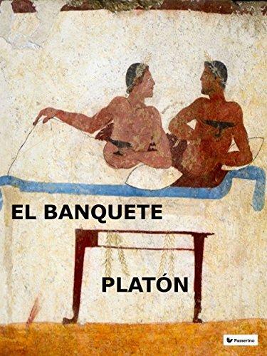 El banquete o del amor por Platón