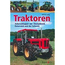 Traktoren: Ackerschlepper aus Deutschland, Österreich und der Schweiz