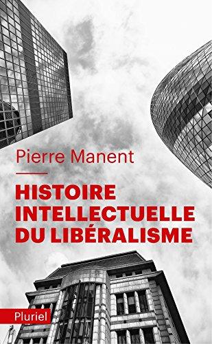 Histoire intellectuelle du libéralisme (Pluriel) por Pierre Manent