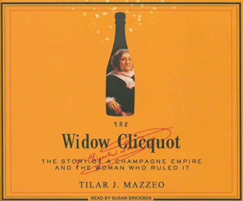[The Widow Clicquot: The Story of a Champagne Empire and the Woman Who Ruled it] (By: Tilar J. Mazzeo) [published: April, 2009]