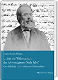 """""""…für die Wißenschaft, der ich von ganzer Seele lebe"""": Otto Böhtlingk (1815–1904): ein Gelehrtenleben rekonstruiert und beschrieben anhand seiner Briefe"""
