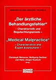 Der ärztliche Behandlungsfehler / Medical Malpractice: Charakteristik und Begutachtungspraxis / Characteristics and Expert Assessment ... /Research in Legal Medicine)