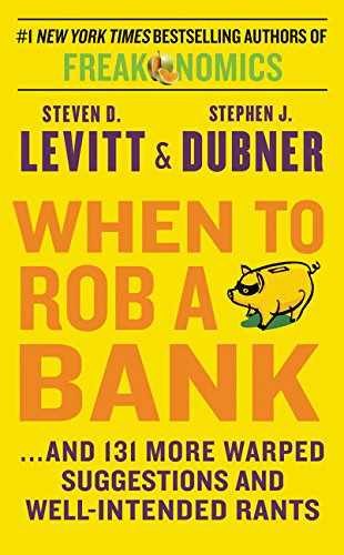Descargar Libro When To Rob A Bank (William Morrow) de Steven Dubner, Stephen Levitt