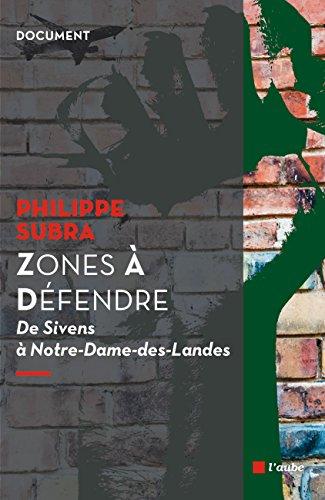 Zones À Défendre: De Sivens à Notre-Dame-des-Landes