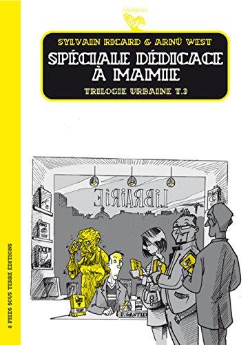 Trilogie urbaine, Tome 3 : Spéciale dédicace à Mamie