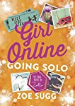 THE WAIT IS OVER!  Zoella's brand new Girl Online book is out now!           Penny's life is back to normal.      As Penny starts the school year she's ready to face the world - alone. Noah has gone off the radar after ending his world tour e...