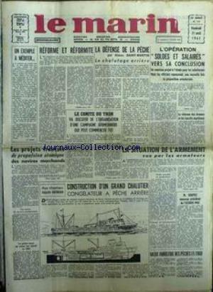 MARIN (LE) [No 724] du 21/04/1961 - LA DEFENSE DE LA PECHE PAR SIMON SAINT-MARTIN - SOLDES ET SALAIRES - LE COMITE DU THON - CHALUTIER - CONGELATEUR A PECHE ARRIERE - AUGUSTIN NORMAND - M. SOUFFEZ.