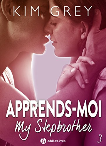 Apprends-moi 3: My Stepbrother (French Edition)