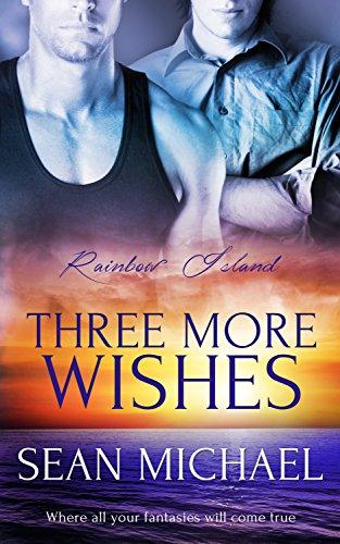 Three More Wishes: (A Gay Romance Novel) (Rainbow Island Book 2) (English Edition)