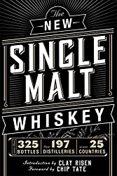 The New Single Malt Whiskey: A Distilled Miscellany of Old and New World Whiskey