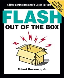 Flash Out of the Box: A User-Centric Beginner's Guide to Flash