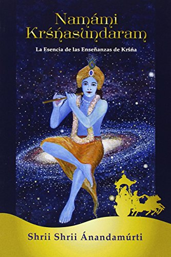 Namámi Krśńasundaram por Shrii Shrii Ánandamúrti