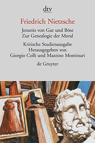 Jenseits von Gut und Böse. Zur Genealogie der Moral. Herausgegeben von G. Colli und M. Montinari.