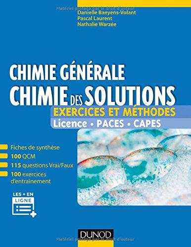 Chimie générale : chimie des solutions - Exercices et méthodes - Exercices et méthodes par Danielle Baeyens-Volant