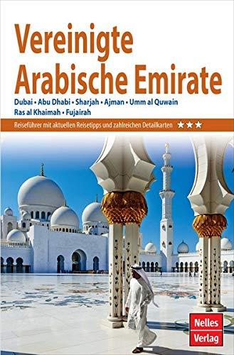 Nelles Guide Reiseführer Vereinigte Arabische Emirate: Dubai, Abu Dhabi, Sharjah, Ajman, Umm al Quwain, Ras al Khaimah, Fujairah