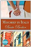 Mischief in Italy: A romantic comedy