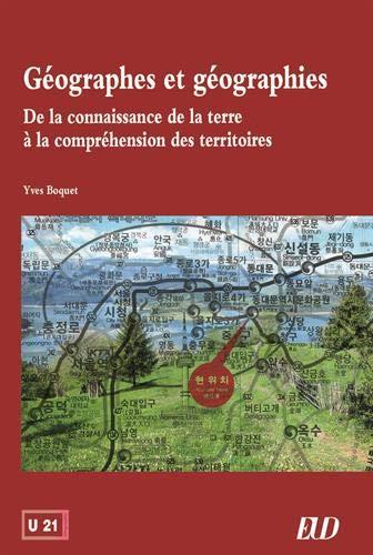 Géographes et géographies : De la connaissance de la terre à la compréhension des territoires