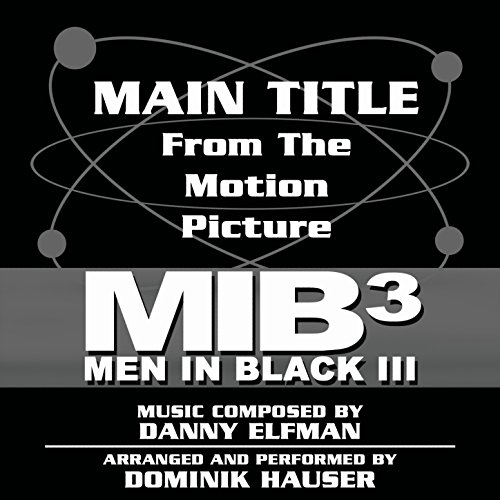Men in Black III - Theme from the Motion Picture (Danny Elfman) [Clean]