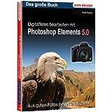 Digitalfotos bearbeiten mit Photoshop Elements 5.0