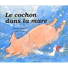 Le cochon dans la mare