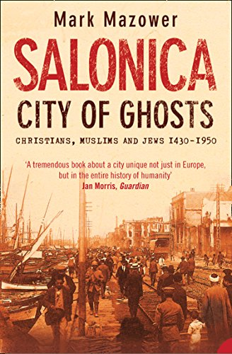 Salonica, City of Ghosts: Christians, Muslims and Jews (Text Only) (English Edition)